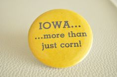 Iowa Corn Vgt Button Pin 2 inch button with straight one inch pin has oxidation on back side Iowa Corn Vgt Button Pin Iowa Hawkeye Football, Iowa Hawkeyes, Northwestern College, Cedar Falls Iowa, Amana Colonies, Des Moines Iowa, Cedar Rapids, Iowa State, Good Ole