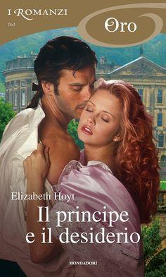 """Il principe e il desiderio"" di Elizabeth Hoyt – Oro 160 Romance Novel Covers, Romance Novels, Fantasy Art Women, White Books, Historical Romance, Fiction Books, Lust, Audiobooks, Ebooks"