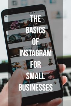 The Basics Of Instagram For Small Businesses. Learn all you need to know to run a profitable business on Instagram