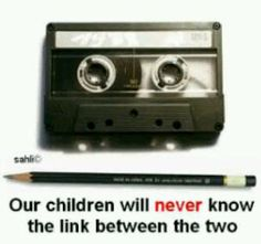 Our children will never know the link between the two