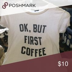 ok but first coffee tshirt Brandy Melville one size Brandy Melville Tops Tees - Short Sleeve