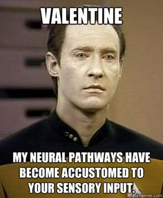 Valentine's Day greetings from Data: You old romantic, you... :) #autism #aspergers