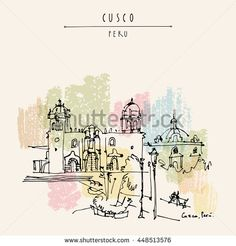 Catholic church in Cusco, Peru. Old town center. Beautiful Inca capital and Spanish city in Andes mountains. Vintage artistic hand drawn postcard, poster template, book illustration in vector