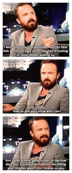 Breaking Bad is my favorite show of all time, but Disneyland aged children have no business watching it. Preach, Aaron!