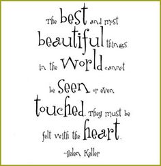 Helen Keller - http://www.everything-beautiful.com/inspire-me/