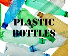 REUSE PLASTIC BOTTLES!