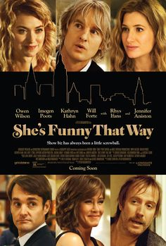 #SheFunnyThatWay starring Owen Wilson, Imogen Poots, Kathryn Hahn, Will Forte, Rhys Ifans & Jennifer Aniston | In select theaters August 14, 2015