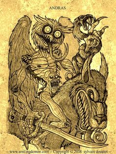 Andras is a Great Marquis of Hell and commands 30 legions of demons . He stirs up trouble and dissension .