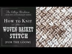 How to Knit the Woven Basket Stitch {For the Loom} - YouTube