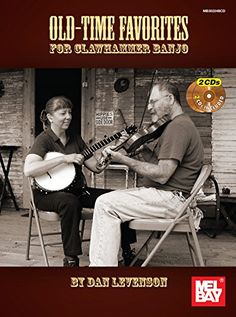 Old-Time Favorites for Clawhammer Banjo: Dan Levenson: 9780786685837: Amazon.com: Books