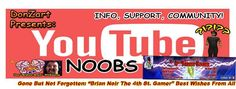 For 1 week Our Buddy Brian Noir(4th Street Gamer)'s  old You Tube Banner will fly half mast on our page .. We wish him the best of luck!! .. Comment below and I'll screen shot it and send it to him  :)