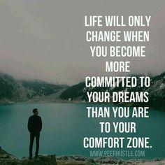Life will ønly change when yøu become møre cømmitted tø yøur Dreams than yøu are tø yøur comført zøne. Gøød Mørning!
