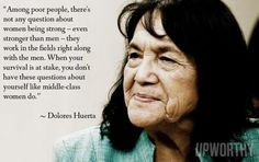 Dolores Huerta Women in history, Women, Woman quotes