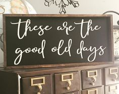 "These are the good old days wood sign farmhouse decor 24"" x 12"""