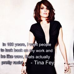Tina Fey quote. Made my Julia Timme