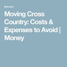 Moving Cross Country: Costs & Expenses to Avoid Cross County, Moving Costs, Moving Cross Country, Moving To Colorado, Money, Silver