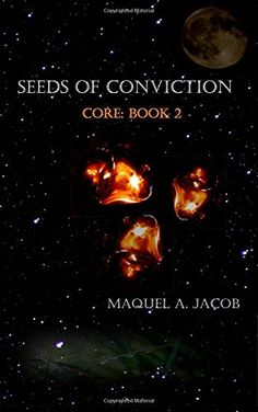 Seeds of Conviction: Core Book 2 (Core of Confliction) (Volume 2) by Maquel A Jacob http://www.amazon.com/dp/1511823836/ref=cm_sw_r_pi_dp_KNFHvb1JJ9TGE