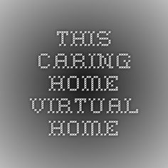 This Caring Home - Virtual Home