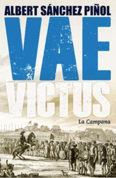 La Campanapublica demà la nova novel·la d'Albert Sánchez Piñol, 'Vae Victus'. Ho farà en doble edició castellana (20.000 exemplars) i catalana ...