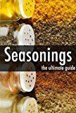 Free Kindle Book -   Seasonings - The Ultimate Recipe Guide Check more at http://www.free-kindle-books-4u.com/cookbooks-food-winefree-seasonings-the-ultimate-recipe-guide/
