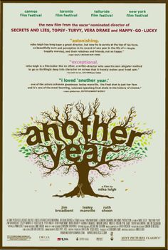 Another Year by the brilliant and insightful Mike Leigh. What a great film.