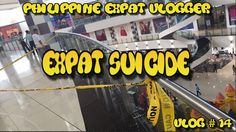 Philippine Expat Vlogger - An Expat Suicide - Vlog # 14