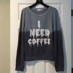 "Wildfox ""I NEED COFFEE"" Print Soft Cozy Jumper Worn twice, washed and hung dry. Ombré in grays, loose fitting, and so comfy. Mint condition! Wildfox Sweaters Crew & Scoop Necks"