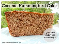 Coconut Hummingbird Cake - grain free, gluten free, natural sugar