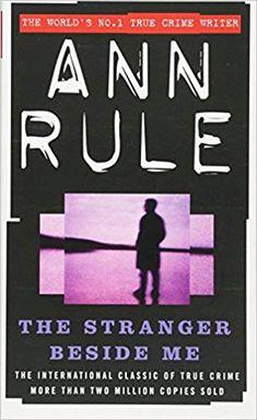 a037b3f96d The Stranger Beside Me  Amazon.co.uk  Ann Rule  8601300446707