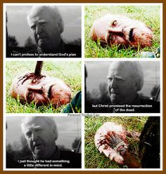 My favorite Hershel quote ever paired with one of my least favorite scenes behind the Rick/Shane showdown. Helluva way to go out Hershel..youre one tough sum bitch. Yes you are.