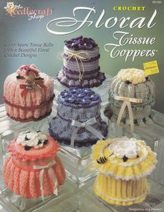 Tissue Roll Toppers Crochet Patterns - Six Floral Designs