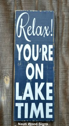 Lake Decor Lake Sign Lake Life Quotes Lake House Relax Youre On Lake Time Sign Custom Wooden Wall Quote Sayings Beach Cabin River Mountains Pond #lakedecor #lakesigns