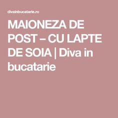 MAIONEZA DE POST – CU LAPTE DE SOIA | Diva in bucatarie Health Fitness, Meals, Food, Mascarpone, Meal, Essen, Fitness, Yemek, Yemek