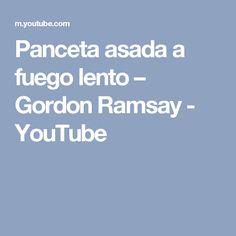 Panceta asada a fuego lento – Gordon Ramsay - YouTube
