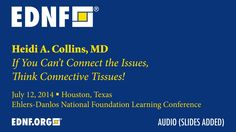 If You Can't Connect the Issues, Think Connective Tissues (Heidi Collins, MD) #EhlersDanlosSyndrome Awareness #EDS