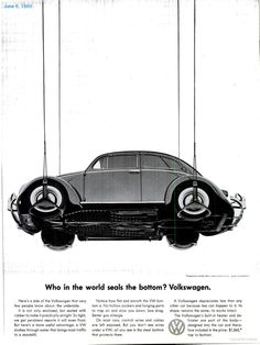 Who in the world seals the bottom? Volkswagen. 1960-06-06-life-vwad.JPG (1025×1365)
