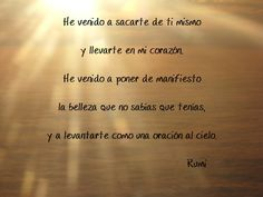 Rumi Quotes, Love Quotes, Inspirational Quotes, Jalaluddin Rumi, Yoga Mantras, Spiritual Messages, Osho, Spanish Quotes, Inner Peace