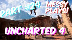 Lets Play - UNCHARTED 4 - Part #24 with Commentary - Messyplays
