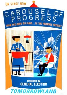 Carousel of Progress Disney Tomorrowland 1964 Worlds Fair. I saw this when I was 7 and loved it and the rest of the Fair. Years later, I saw it with my kids at Disney World. I can still sing the theme song! Disneyland Vintage, Disneyland History, Vintage Disney Posters, Disneyland Rides, Disney Rides, Disney Parks, Disneyland Tomorrowland, Disney Amor, Arte Disney