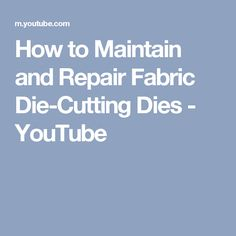 How to Maintain and Repair Fabric Die-Cutting Dies - YouTube