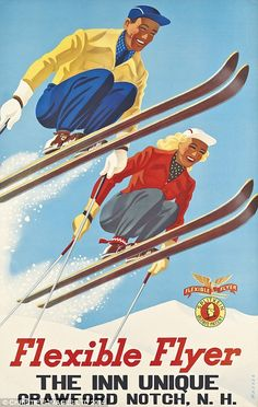 View FLEXIBLE FLYER by Sascha Maurer on artnet. Browse upcoming and past auction lots by Sascha Maurer. Vintage Ski Posters, Vintage Advertising Posters, Vintage Advertisements, Retro Posters, Art Posters, Crawford Notch, Advertising Logo, Stations De Ski, Viajes