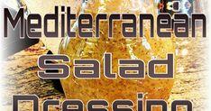 Cousins Cooking It Up: Mediterranean Salad Dressing Creamy Italian Salad Dressing Recipe, Keto Salad Dressing, Mediterranean Salad Dressing, Mediterranean Recipes, Salad In A Jar, Soup And Salad, Sauces, Cholesterol Foods, Easy Potato Salad