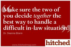 With in-laws, make sure you decide together on how to deal with the situation.