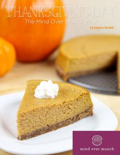 Thanksgiving Day: The Mind Over Munch Way! This collection of 15 recipes creates an entire menu of delicious and nutritious options for your Thanksgiving holiday that you DON'T have to feel guilty about, as well as a few options for those inescapable leftovers. Feel free to mix and match these recipes with your own to create the menu that works for you and your family!