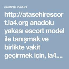 http://atasehirescort.la4.org anadolu yakası escort model ile tanışmak ve birlikte vakit geçirmek için, la4.org sitesi tam size göre! ataşehir escort ve maltepe escort bayanları ile telefon da görüşebilir ve 4-5 yıldızlı oteller e görüşme sağlayabilirsiniz. #maltepe #anadolu #yakası #ataşehir #escort