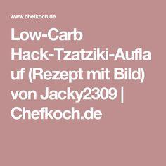 Low-Carb Hack-Tzatziki-Auflauf (Rezept mit Bild) von Jacky2309 | Chefkoch.de