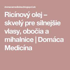 Ricínový olej – skvelý pre silnejšie vlasy, obočia a mihalnice   Domáca Medicína
