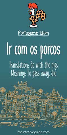 Portuguese phrases Ir com os porcos