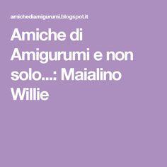 Amiche di Amigurumi e non solo...: Maialino Willie