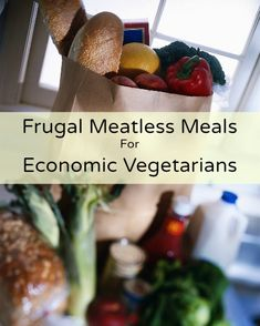 Frugal Meatless Meals for Economic Vegetarians - tips for saving on your grocery bill by eating meatless meals several nights a week.